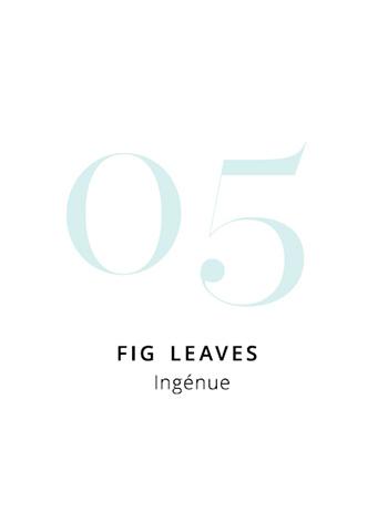 Аромат номер 05 / FIG LEAVES - Вдъхновние: INGÉNUE
